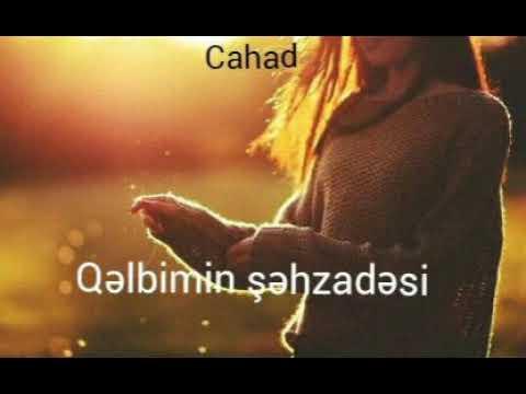 Cahad Qəlbimin Şəhzadəsi(ithaf )