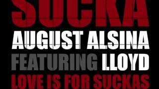 "** NEW 2012:  August Alsina feat. Lloyd- ""Sucka"" **"
