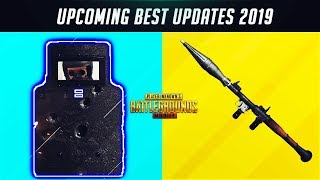 Best Upcoming Updates Of 2019 ! Confirmed Updates ! Pubg Mobile