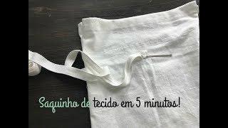 Saquinho de tecido em 5 minutos – Ecológico (excelente para iniciantes)