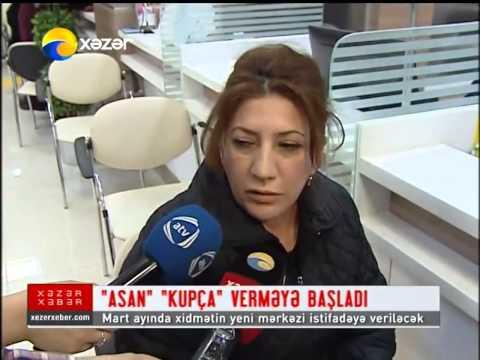 """""""ASAN"""" Kupça Verməyə Başladı - Xəzər TV"""