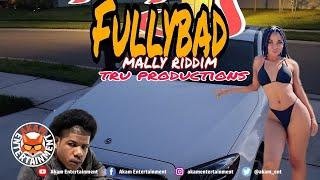 Fully Bad - Baby [Mally Riddim] June 2020