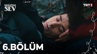 Beni Böyle Sev - 06.Bölüm (HD)
