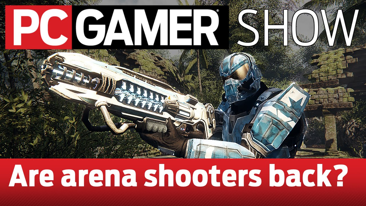 PC Gamer Show: Are arena shooters coming back?