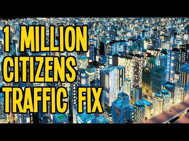 Fixing Traffic in a 1 Million Population City in Cities Skylines???