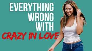 "Everything Wrong With Beyonce - ""Crazy In Love"""