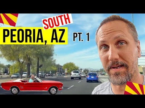South Peoria, Arizona Driving Tour (Pt. 1) Living In Phoenix, Arizona Suburbs