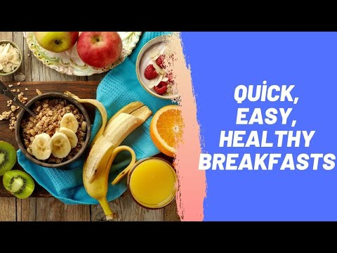 Quick, Easy, Healthy Breakfasts
