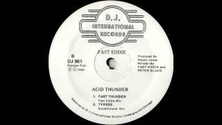 Fast Eddie - Acid Thunder (Fast Thunder - Fast Eddie Mix)