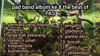 pas band full album ke 8 the best of PAS