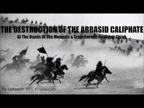 The Destruction Of The Abbasid Caliphate By The Mongols & Treacherous Shiah - Ustādh Abū Khadījah