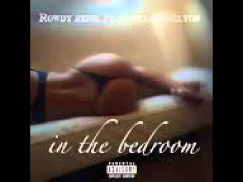 Rowdy Rebel Ft  TeeFLii & Abillyon   In The Bedroom