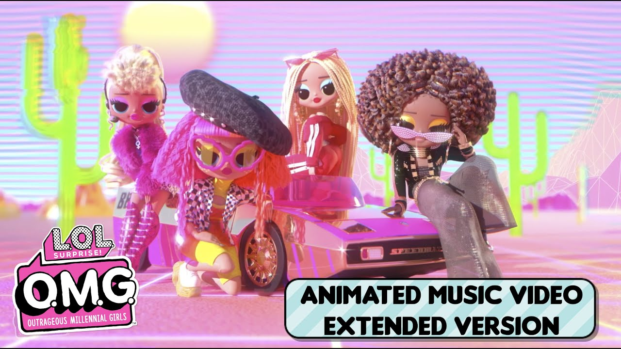 L.O.L. Surprise! O.M.G. Dolls | Extra (Like O.M.G.) Official Extended Animated Music Video