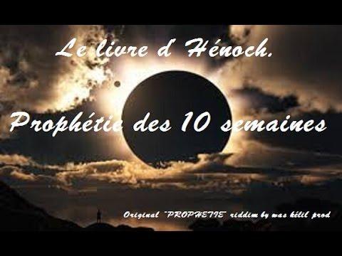 LE LIVRE D' ENOCH ] LA PROPHETIE DES DIX SEMAINES. - YouTube