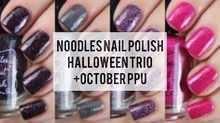 Noodles Nail Polish Halloween 2018 Trio + October PPU Exclusive