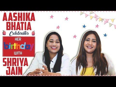Aashika Bhatia's Birthday Celebration With Bestie Shriya Jain | Exclusive