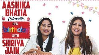 Aashika Bhatia's Birthday Celebration With Bestie Shriya Jain   Exclusive