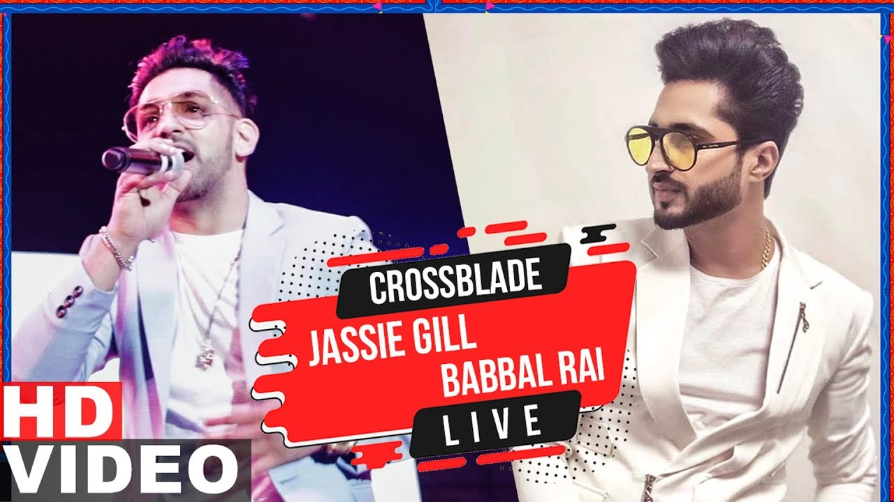 Jassi Gill Babbal Rai Live At Jaipur Gaana Crossblade Music Festival 2019 Speed Records Youtube