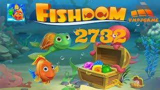 Fishdom level 2732 (iOS, Android)
