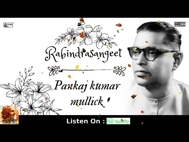 Ami Tomar Sange   Legends Best Of Tagore Songs   Pankaj Kumar Mullick   Rabindra Sangeet