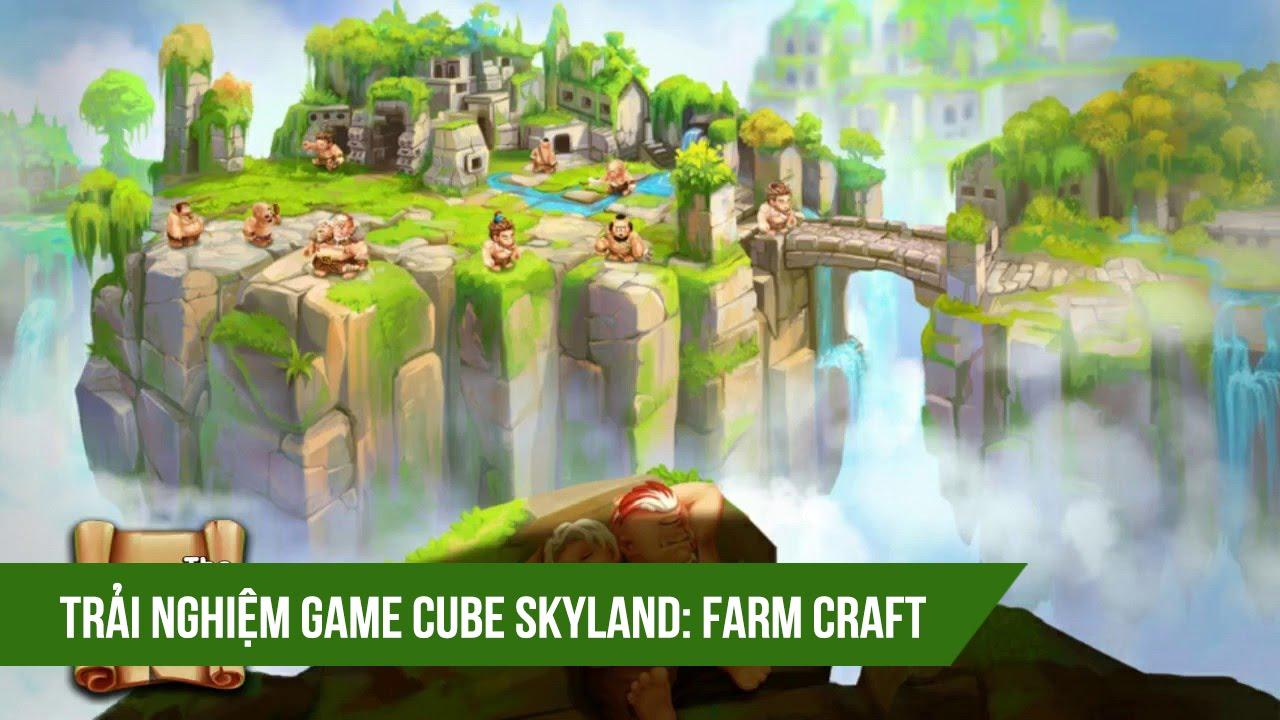 """Trải nghiệm Cube Skyland - game nông trại """"made in Việt Nam"""""""