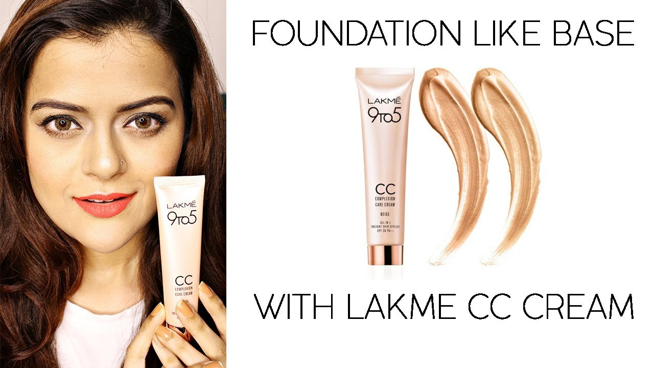 Lakme 9 To 5 CC Cream   How To Get Foundation Like Flawless Makeup Base With Lakme CC Cream   Demo