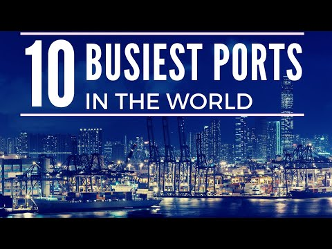 Top 10 Busiest Ports in the World