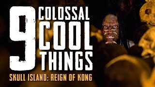9 Colossal Cool Things   Skull Island: Reign ...