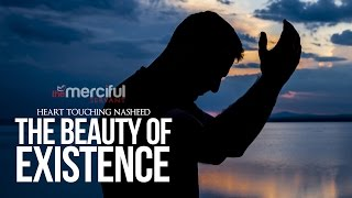 The Beauty of Existence Heart Touching Nasheed