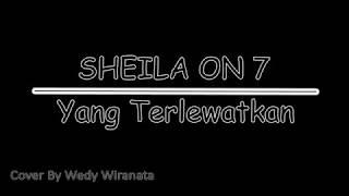 Wedy Wiranata - Yang Terlewatkan (Sheila On7 Cover) Mp3