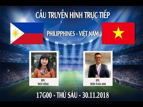 AFF Cup 2018 | Trực tiếp | Việt Nam chuẩn bị gì tại Philippines