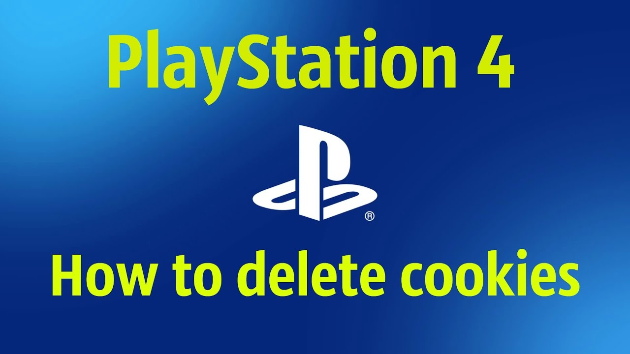 Playstation 4  How To Delete Cookies