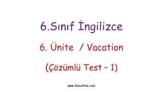 6. Sınıf İngilizce / 6. Ünite / Vacation / Çözümlü Test-1