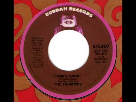 TRAMMPS  Tom's Song