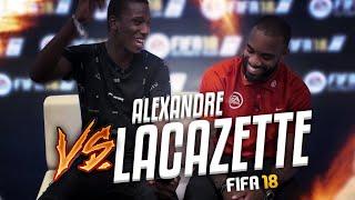 J'AFFRONTE ALEXANDRE LACAZETTE   FIFA 18 TIME #1