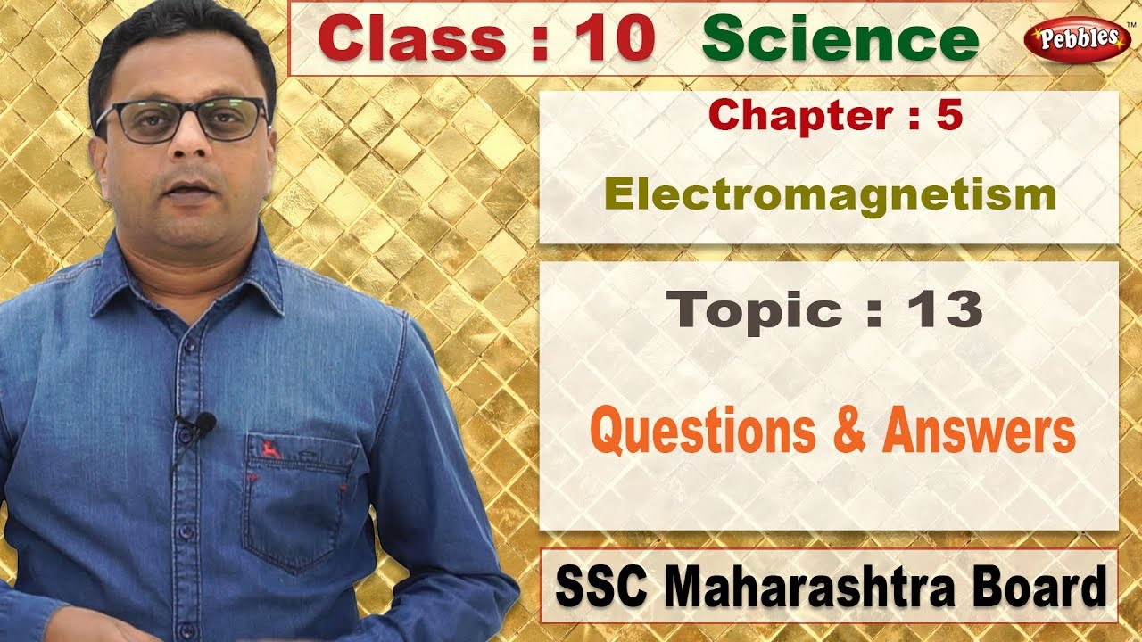 Class 10 | Science | Chapter 05 | Electromagnetism | Topic 13 | Questions &  Answers