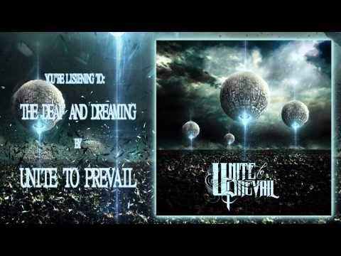 Unite To Prevail - The Deaf And Dreaming
