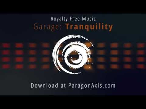Royalty Free Music - Garage - Tranquility