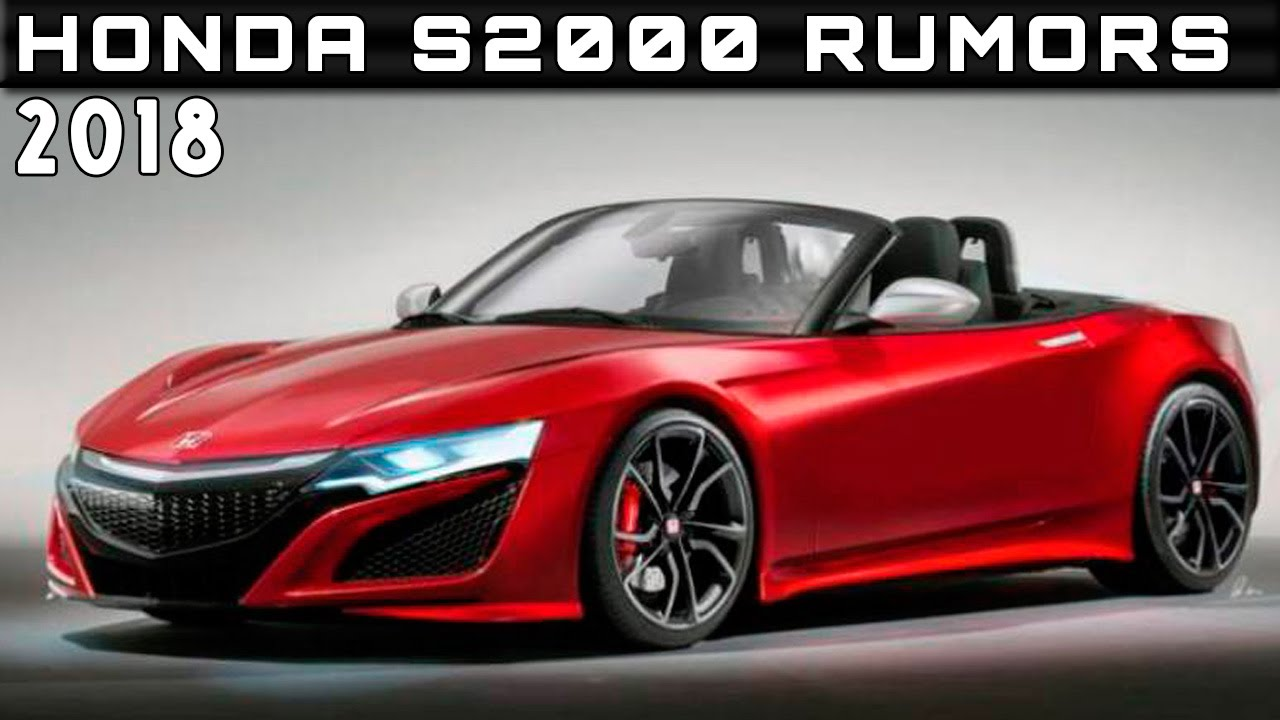 2018 Honda S2000 Rumors Review Rendered Price Specs Release Date - YouTube