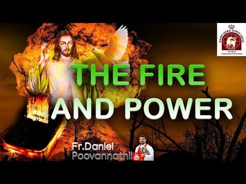 THE FIRE AND POWER. FR Daniel Poovannathil. Moria Retreat Centre. Ernakulam 16.09.2018