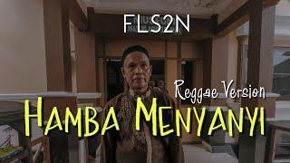 FLS2N HAMBA MENYANYI - KOSIM    REGGAE VERSION ™