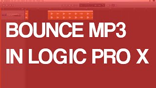 Bounce/Export To Mp3 In Logic Pro X Tutorial