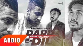 Dard-E-Dil (Full Audio Song) | Musahib feat Sukhe Muzical Doctorz | Punjabi Song | Speed Records