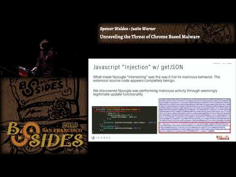 BSidesSF 2018 - Unraveling the Threat of Chrome Based Malwar
