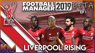Lets Play FM19 Beta Liverpool Rising Ep1 Lets Play Football Manager 2019 Beta LFC