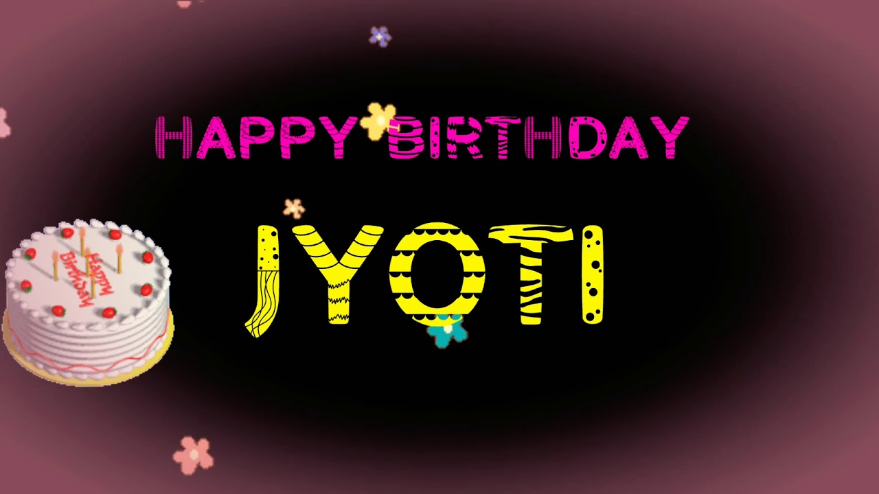 Happy Birthday Jyoti Name Wishes Video Youtube
