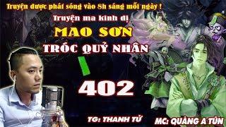 Mao Sơn Tróc Quỷ Nhân [ Tập 402 ] Nàng Cũng Rời Bỏ Ta - Truyện ma pháp sư - Quàng A Tũn