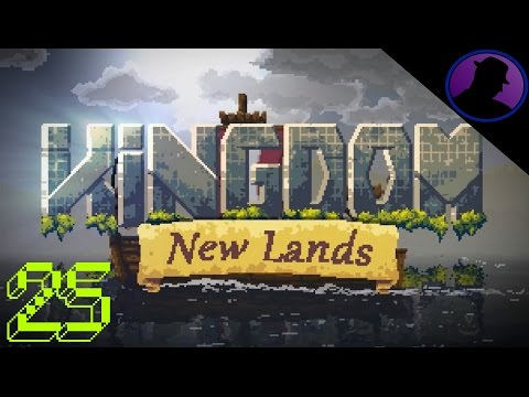 Let's Play Kingdom New Lands - Ep. 25 - I've Got A Good Feeling About This!