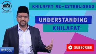 Beacon of Truth | Understanding Khilafat | Re-establishment of Khilafat | قندیلِ صداقت