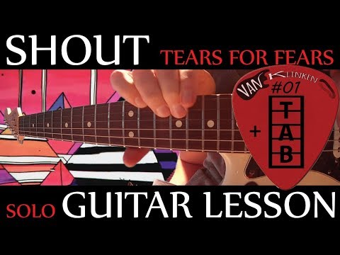Shout - Guitar solo with TABS - Tears For Fears
